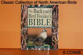 The Backyard Bird Feeder's Bible